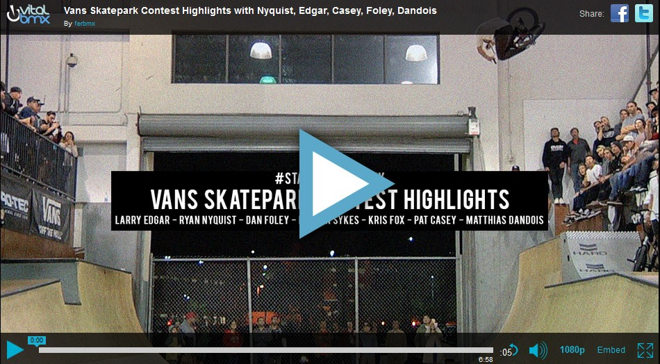 Vans Skatepark Contest Highlights with Nyquist, Edgar, Casey, Foley, Dandois
