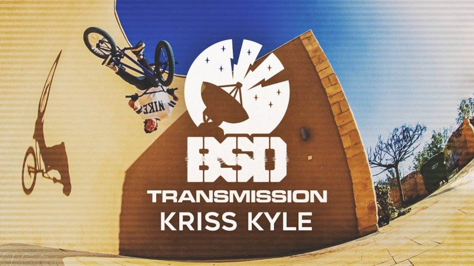 KRISS KYLE - BSD Transmission DVD Part BSD Forever BMX