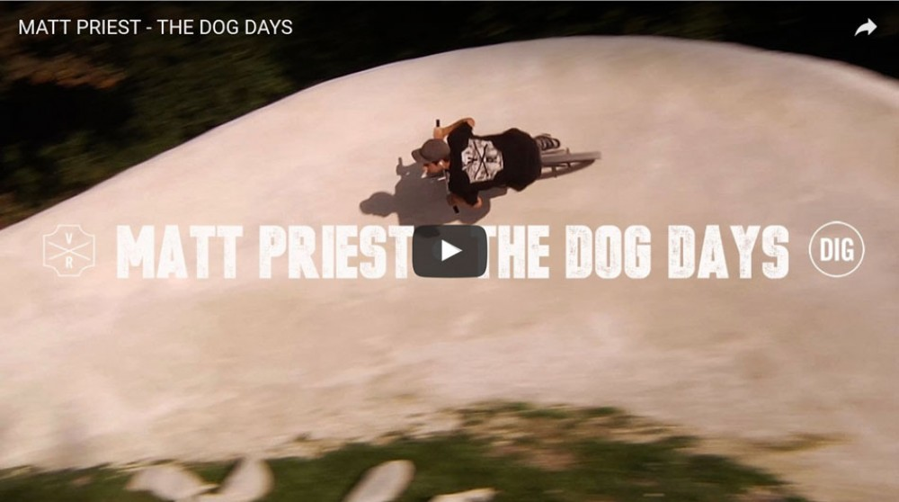 MATT PRIEST - THE DOG DAYS by DIG BMX Official